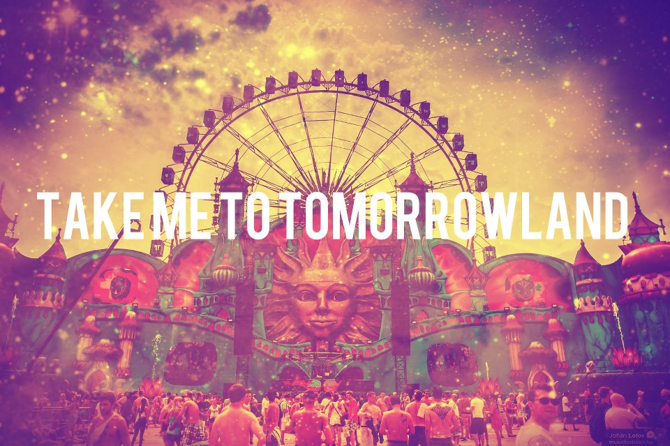 takemetotomorrowland