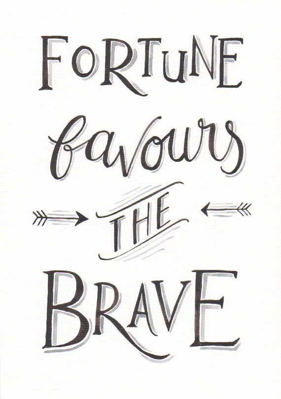 fortune-favours-the-brave